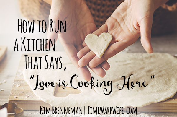 "How to Run a Kitchen That Says, ""Love is Cooking Here."""