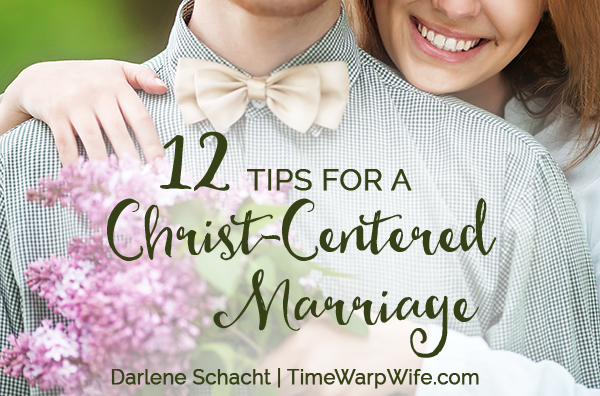 12 Tips for a Christ-Centered Marriage