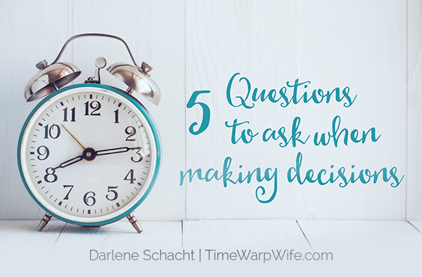 5 Questions to Ask When Making Decisions