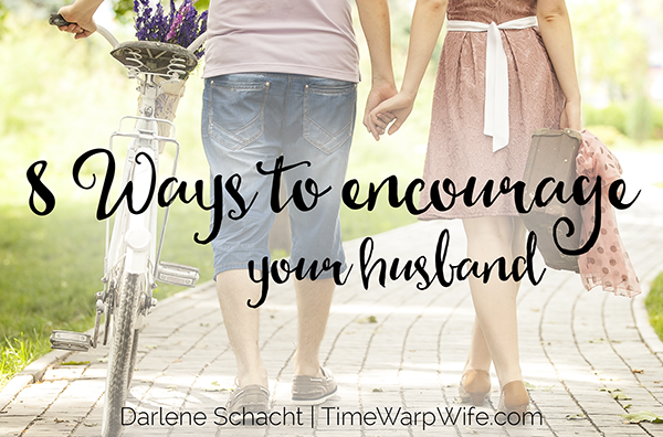 8 Ways to Encourage Your Husband
