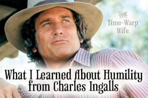 The Virtuous Life: What I Learned About Humility from Charles Ingalls