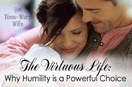 The Virtuous Life: Why Humility is a Powerful Choice