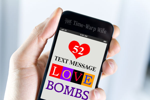 52 Text-Message Love Bombs to Send Him
