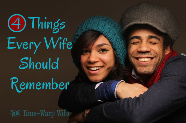 4 Things Every Wife Should Remember