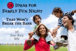 18 Ideas for Family Fun Night That Won't Break the Bank
