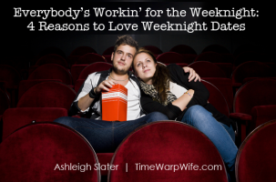 Everybody's Workin' for the Weeknight: 4 Reasons to Love Weeknight Dates
