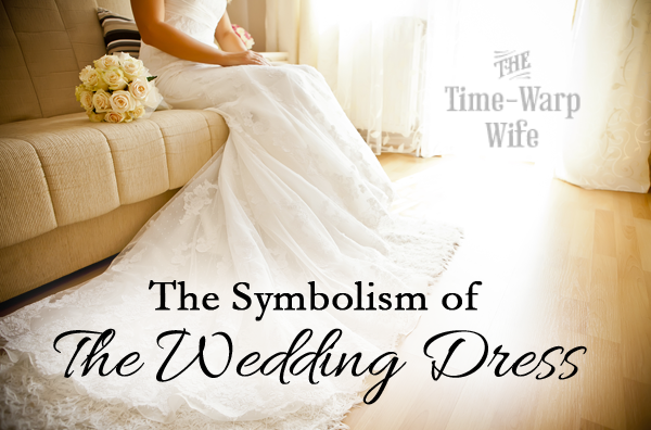 The Symbolism of the Wedding Dress