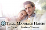 5 Toxic Marriage Habits