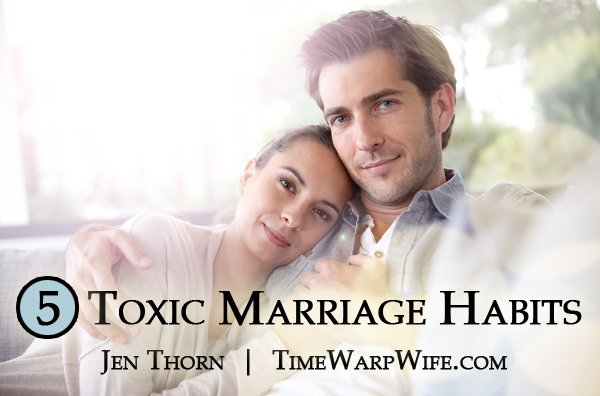 5 Toxic Marriage Habits