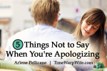 5 Things Not to Say When You're Apologizing
