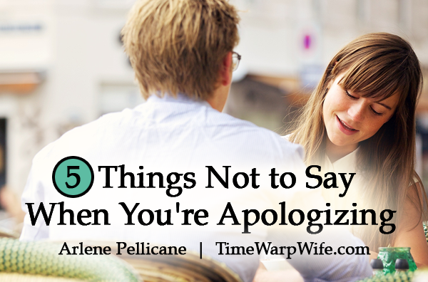 5 Things Not to Say When You're Aplogizing