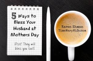 5 Ways to Bless Your Husband at Mothers Day