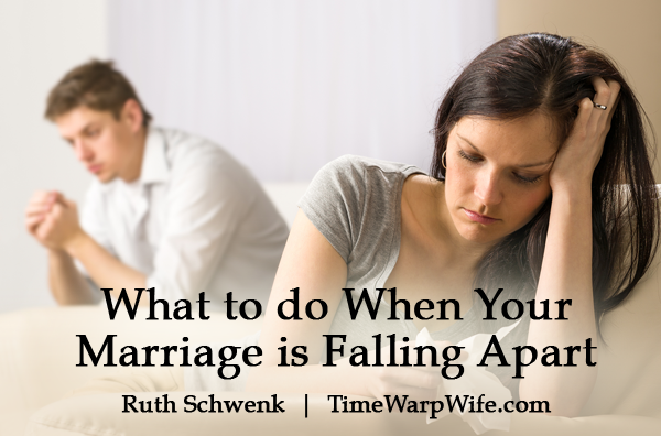 What to do When Your Marriage is Falling Apart