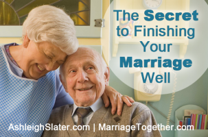 The Secret to Finishing Your Marriage Well