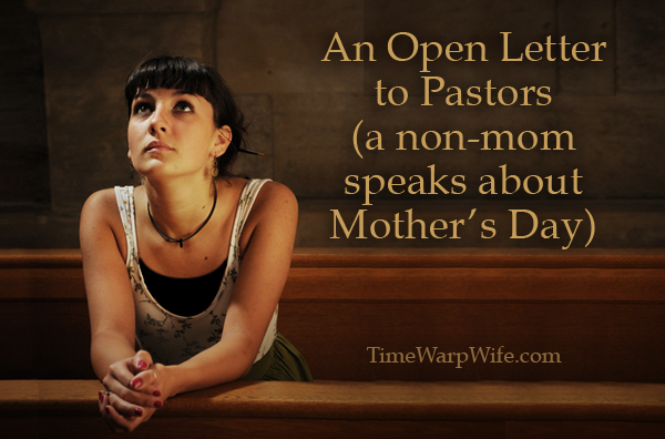 An open letter to pastors A non mom speaks about Mother s Day