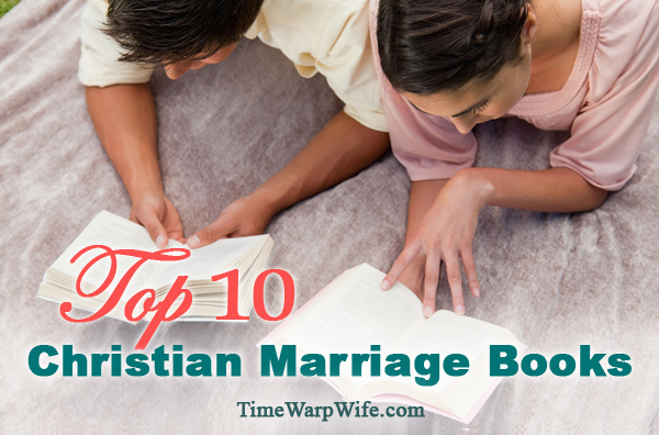 Top Ten Christian Marriage Books