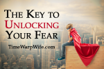 The Key to Unlocking Your Fear