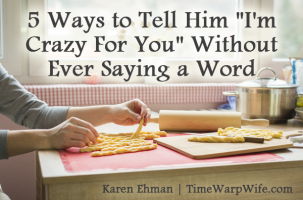 """5 Ways to Tell Him """"I'm Crazy For You"""" Without Ever Saying a Word"""