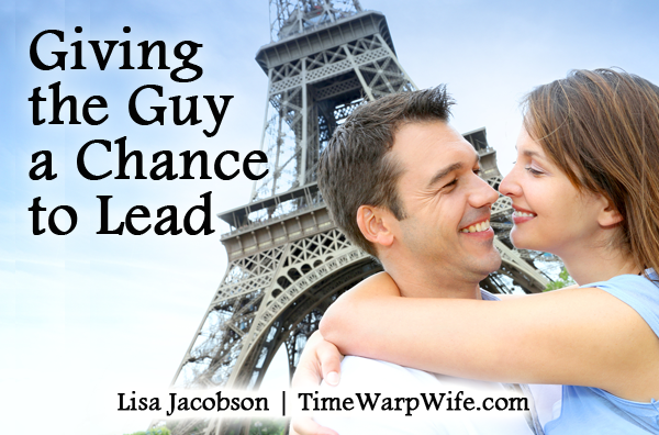 How To Give The Guy A Chance To Lead