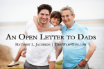 An Open Letter to Dads