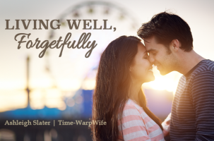 Living Well, Forgetfully