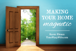 Making Your Home Magnetic
