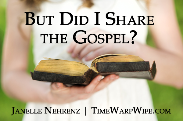 But Did I Share the Gospel?