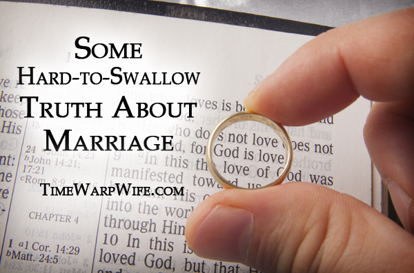 Some Hard-to-Swallow Truth About Marriage
