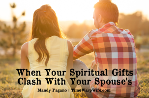When Your Spiritual Gifts Clash With Your Spouse's