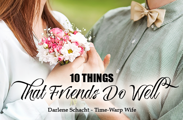 10 Things that Friends Do Well