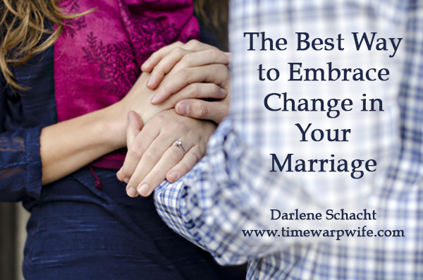The Best Way to Embrace Change In Your Marriage