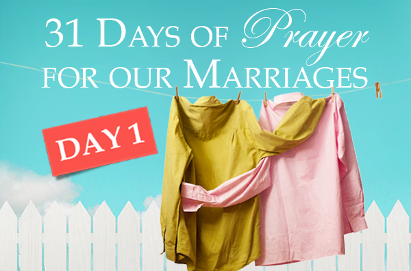 31 Days of Marriage Prayers – Day 1