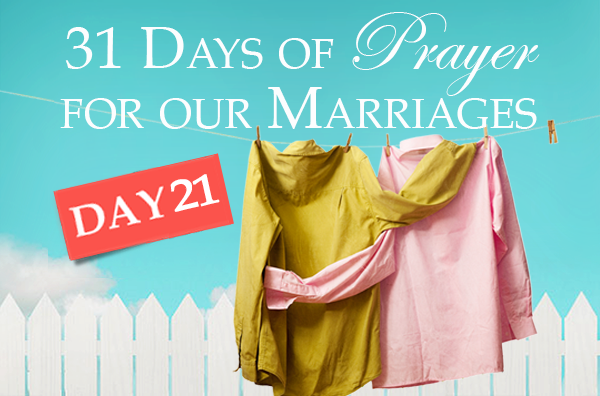 Keeping Your Marriage Holy and Pure (Marriage Challenge – 31 Days of Prayer)