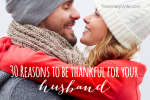 30 Reasons to Be Thankful for Your Husband