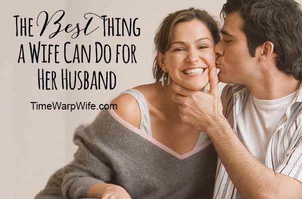 The Best Thing a Wife Can Do For Her Husband