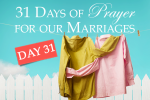 A Couple That Prays Together Stays Together (Marriage Challenge – 31 Days of Prayer)