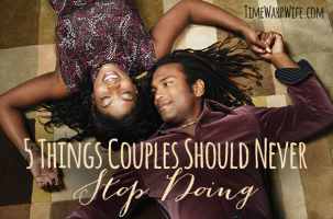 5 Things Couples Should Never Stop Doing