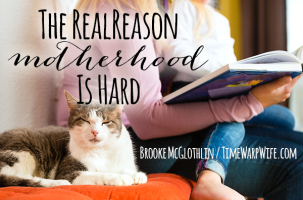 The Real Reason Motherhood is Hard