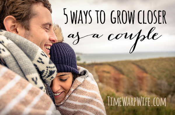 5 Ways to Grow Closer as a Couple