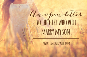 An Open Letter to the Girl Who Will Marry My Son