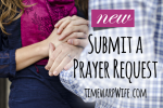 Submit a Prayer Request – Pray for Others