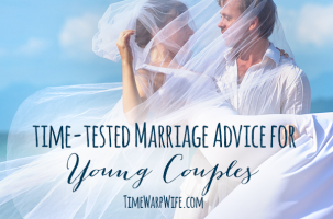 Time-Tested Marriage Advice for Young Couples