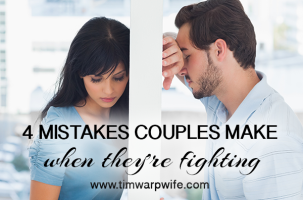 4 Mistakes Couples Make When They're Fighting