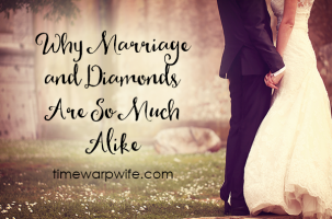 Why Marriage and Diamonds are So Much Alike