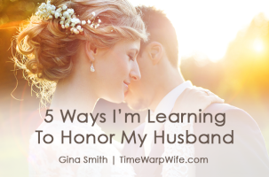 5 Ways I'm Learning To Honor My Husband