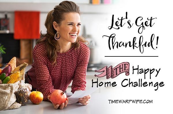 Let's Get Thankful – The Happy Home Challenge