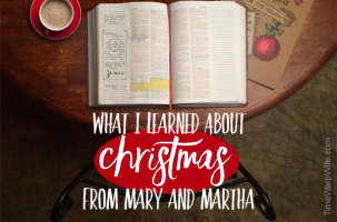 What I Learned About Christmas from Mary and Martha