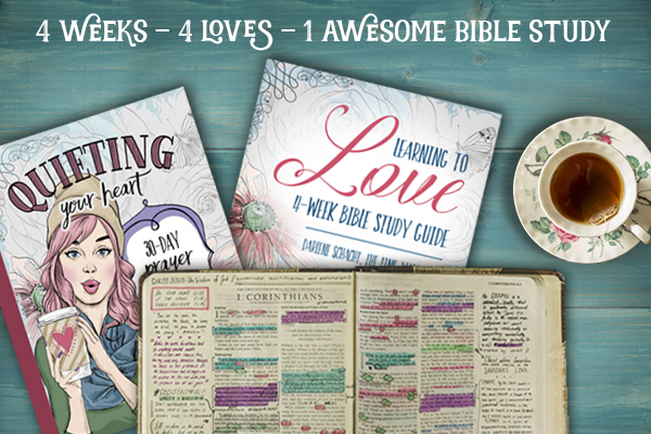 4 Weeks – 4 Loves – 1 Awesome Bible Study!