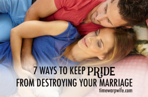 7 Ways to Keep Pride From Destroying Your Marriage