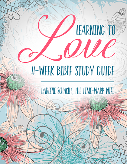 4 Weeks - 4 Loves - 1 Awesome Bible Study! - Time-Warp Wife